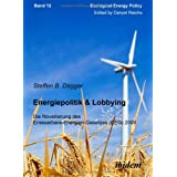 Energiepolitik & Lobbying : Die Novellierung des Erneuerbare-Energien-Gesetzes (EEG) 2009von &#34;Danyel Reiche&#34;