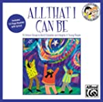 All That I Can Be: 15 Unison Songs to...