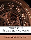 Politische Federseichnungen (German Edition)