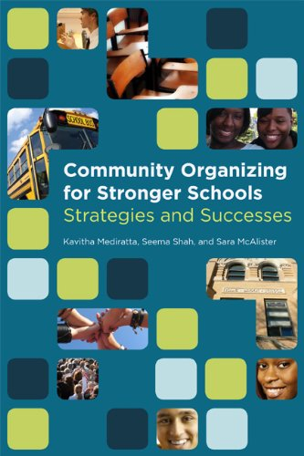 Community Organizing for Stronger Schools: Strategies and...