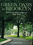 Green Oasis in Brooklyn: The Evergreens Cemetery 1849-2008 (0978689941) by John Rousmaniere