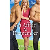 An Affair to Dismember (The Matchmaker) ~ Elise Sax