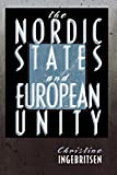 img - for The Nordic States and European Unity (Cornell Studies in Political Economy) book / textbook / text book