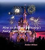 Disney Weddings- How to Become a Disney's Fairy Tale Princess