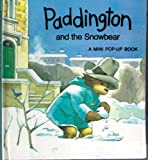 Paddington and the Snowbear: Pop-up Book (A mini pop-up book) (0001442023) by Bond, Michael