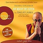 Die Macht des Guten: Der Dalai Lama und seine Vision für die Menschheit | Daniel Goleman