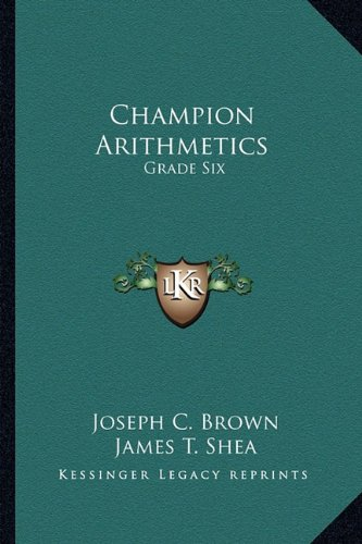 Champion Arithmetics: Grade Six