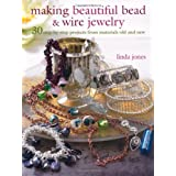 Making Beautiful Bead & Wire Jewelryby Linda Jones