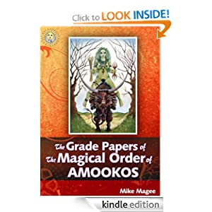 The Grade Papers of the Magical Order of AMOOKOS Mike Magee