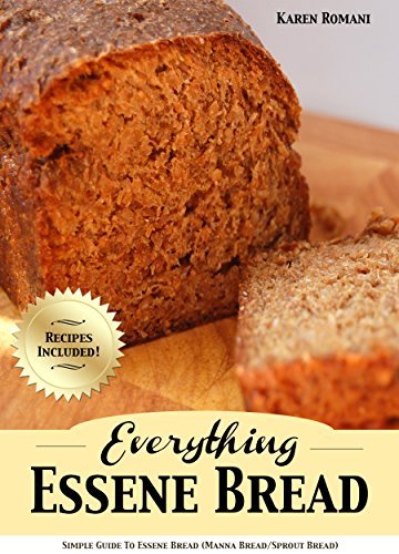 Everything Essene Bread: Simple Guide to Essene Bread, (Manna Bread/Sprout Bread) with Recipes (Sprouted Grain Bread Cookbook compare prices)