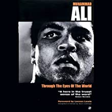 Muhammad Ali: Through the Eyes of the World (       UNABRIDGED) by Mark Collings (editor) Narrated by Cary Hite