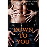 Down to You ~ M. Leighton