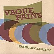 Vague Pains | [Zachary Lemon]