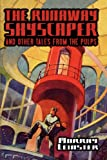 The Runaway Skyscraper and Other Tales from the Pulps (Wildside Classics)