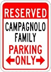 CAMPAGNOLO FAMILY Parking Sign - Aluminum Personalized Parking Sign