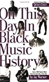 img - for On This Day in Black Music History by Warner, Jay [Hal Leonard,2006] [Paperback] book / textbook / text book
