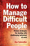 img - for How to Manage Difficult People book / textbook / text book