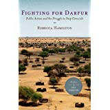 Fighting for Darfur: Public Action and the Struggle to Stop Genocide ~ Rebecca Hamilton