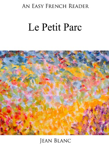 Couverture du livre An Easy French Reader: Le Petit Parc