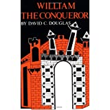 William the Conqueror: The Norman Impact Upon England (English Monarchs Series)