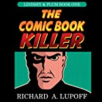 The Comic Book Killer: The Lindsey & Plum Detective Series, Book One | Richard A. Lupoff