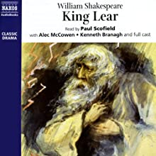 King Lear (       UNABRIDGED) by William Shakespeare Narrated by Paul Scofield, Alec McCowen, Kenneth Branagh