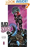 Black Science Volume 1: How to Fall F...