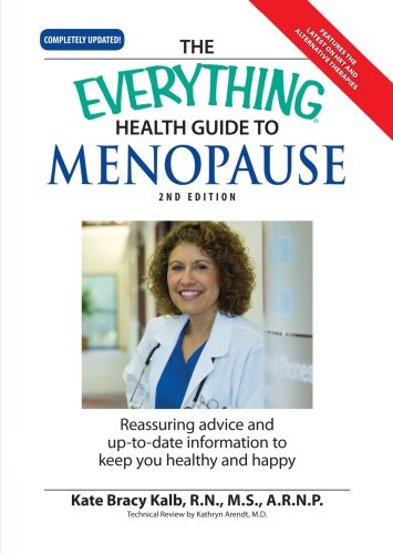 Everything Health Guide to Menopause: Know more so you can feel better and be in control (Everything: Health and Fitness), Kate Bracy
