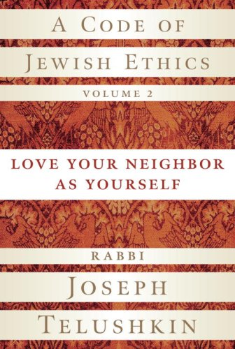 A Code of Jewish Ethics, Volume 2: Love Your Neighbor as Yourself