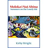 MOLOKA'I NUI AHINA, Summers on the Lonely Isle ~ Kirby Wright
