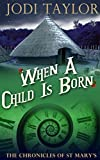When a Child is Born - A Chronicles of St. Mary's short story (The Chronicles of St Mary) (English Edition)