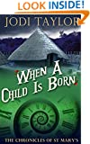 When a Child is Born - A Chronicles of St. Mary's short story (The Chronicles of St Mary)