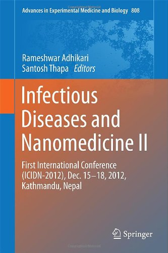 Infectious Diseases And Nanomedicine Ii: First International Conference (Icidn - 2012), Dec. 15-18, 2012, Kathmandu, Nepal (Advances In Experimental Medicine And Biology)