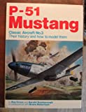 img - for P-51 Mustang (Classic Aircraft No. 3: Their History and How to Model Them) book / textbook / text book