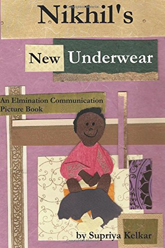 Nikhil's New Underwear: An Elimination Communication Picture Book