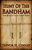 Hunt of the Bandham (The Bowl of Souls)
