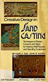 img - for Creative Design in Sand Casting: Techniques in Plaster, Cement, and Glass for Making Wall Plaques and Standing Sculpture book / textbook / text book