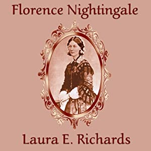 Florence Nightingale | [Laura E. Richards]