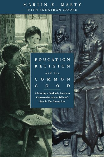 Education, Religion, and the Common Good: Advancing a Distinctly American Conversation About Religion's Role in Our Shar
