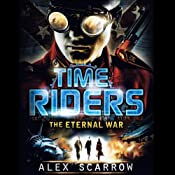 The Eternal War: TimeRiders, Book 4 | Alex Scarrow