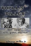 img - for Phyllis Diller 1917 - 2012: News, Quotes, Interview book / textbook / text book