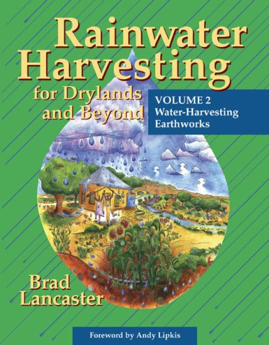 Rainwater Harvesting for Drylands and Beyond (Vol. 2): Water-Harvesting Earthworks