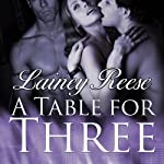 A Table for Three: New York Series, Book 1 | Lainey Reese