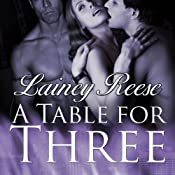 A Table for Three: New York Series, Book 1 | [Lainey Reese]