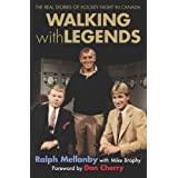 Walking With Legends: The Real Stories of Hockey Night in Canadaby Mike Brophy