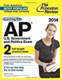 img - for Cracking the AP U.S. Government & Politics Exam, 2014 Edition (College Test Preparation) book / textbook / text book