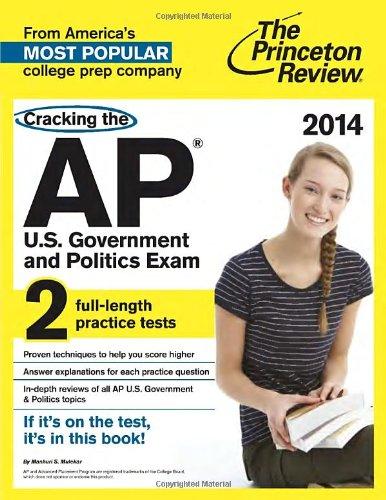 Cracking The Ap U.S. Government & Politics Exam, 2014 Edition (College Test Preparation)
