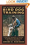 Ultimate Guide to Bird Dog Training:...