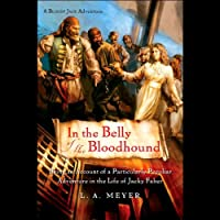 In the Belly of the Bloodhound: Bloody Jack #4 (       UNABRIDGED) by L. A. Meyer Narrated by Katherine Kellgren