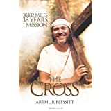 "The Cross: ""38,102 miles. 38 years. 1 mission.""by Arthur ""Blessitt """